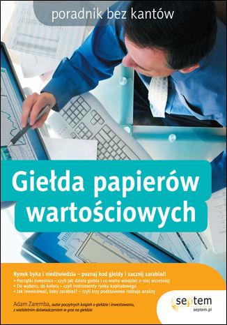 Okładka książki/ebooka Giełda papierów wartościowych. Poradnik bez kantów