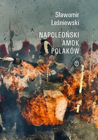 Okładka książki/ebooka Napoleoński amok Polaków