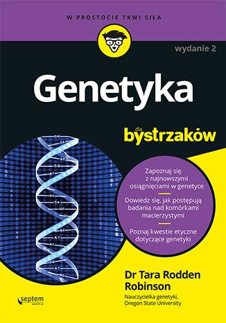Okładka książki/ebooka Genetyka dla bystrzaków. Wydanie II