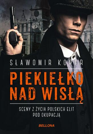 Okładka książki/ebooka Piekiełko nad Wisłą