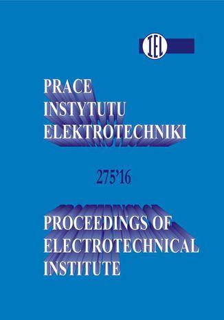 Okładka książki/ebooka Prace Instytutu Elektrotechniki, zeszyt 275