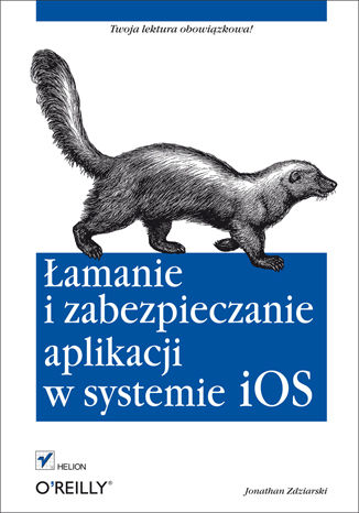 Okładka książki/ebooka Łamanie i zabezpieczanie aplikacji w systemie iOS