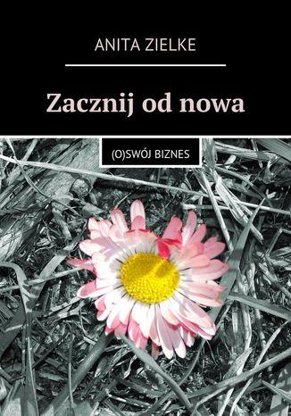 Okładka książki/ebooka Zacznij odnowa