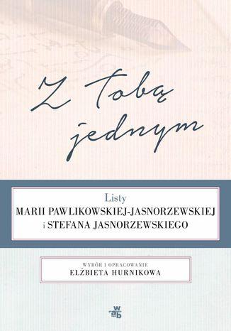 Okładka książki/ebooka Z Tobą jednym. Listy Marii Pawlikowskiej-Jasnorzewskiej i Stefana Jasnorzewskiego