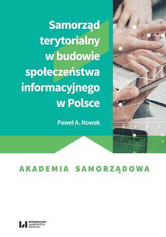 Okładka książki/ebooka Samorząd terytorialny w budowie społeczeństwa informacyjnego w Polsce