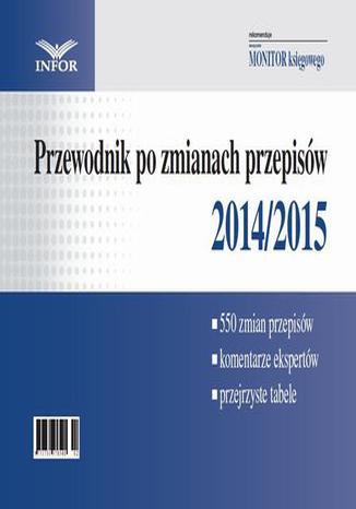 Okładka książki/ebooka Podatki i Rachunkowość - Przewodnik po zmianach przepisów 2014/2015