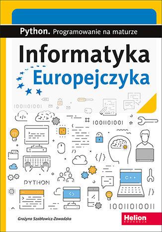 Okładka książki/ebooka Informatyka Europejczyka. Python. Programowanie na maturze