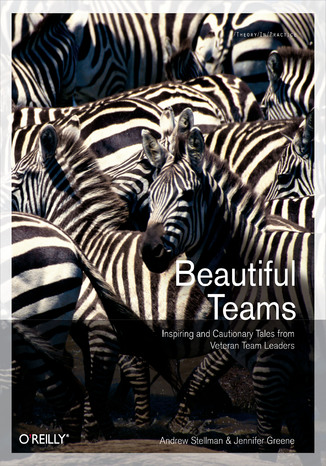 Okładka książki/ebooka Beautiful Teams. Inspiring and Cautionary Tales from Veteran Team Leaders