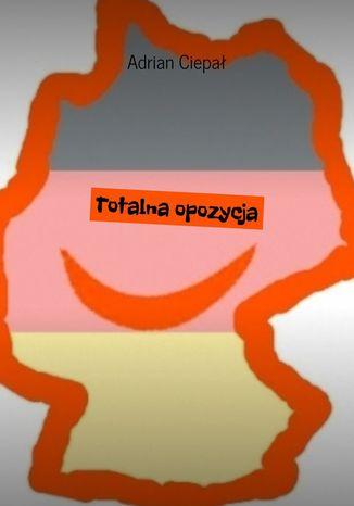 Okładka książki/ebooka Totalna opozycja
