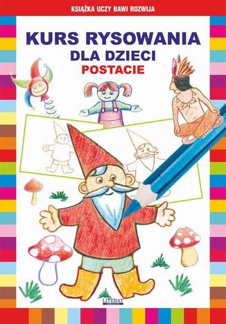 Okładka książki/ebooka Kurs rysowania dla dzieci. Postacie