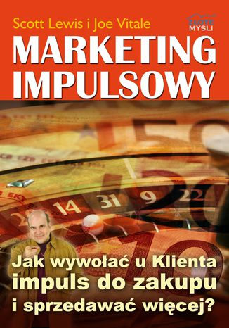 Okładka książki/ebooka Marketing impulsowy. Jak wywołać u klienta impuls do zakupu i sprzedawać więcej?