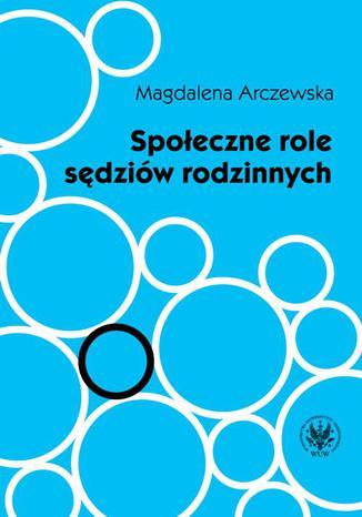 Okładka książki/ebooka Społeczne role sędziów rodzinnych