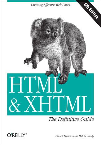 Okładka książki/ebooka HTML & XHTML: The Definitive Guide. The Definitive Guide. 6th Edition