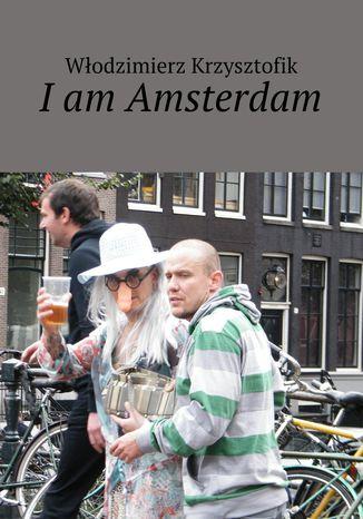 Okładka książki/ebooka Iam Amsterdam