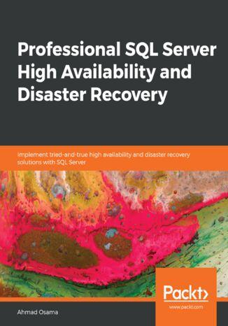 Okładka książki/ebooka Professional SQL Server High Availability and Disaster Recovery