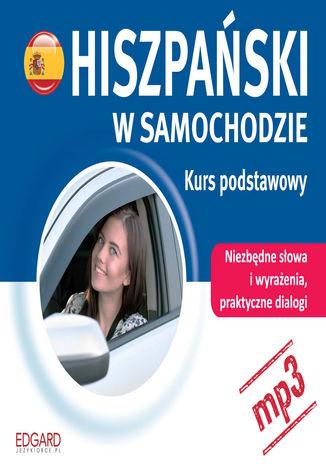 Okładka książki/ebooka Hiszpański w samochodzie. Kurs podstawowy