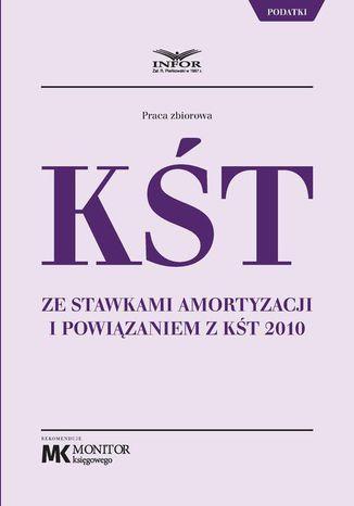 Okładka książki/ebooka KŚT ze stawkami amortyzacji i powiązaniem z KŚT 2010