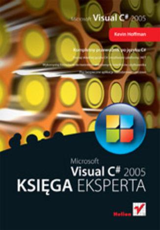 Okładka książki/ebooka Microsoft Visual C# 2005. Księga eksperta