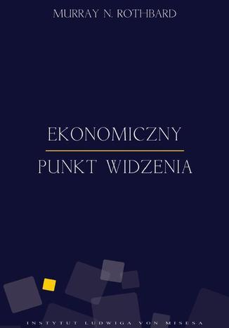 Okładka książki/ebooka Ekonomiczny punkt widzenia