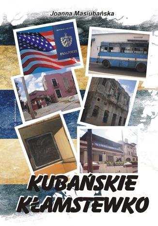 Okładka książki/ebooka Kubańskie kłamstewko
