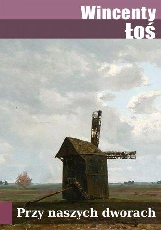 Okładka książki/ebooka Przy naszych dworach: nowele