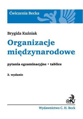 Okładka książki/ebooka Organizacje międzynarodowe Pytania egzaminacyjne. Tablice