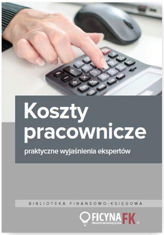 Okładka książki/ebooka Koszty pracownicze - praktyczne wyjaśnienia ekspertów