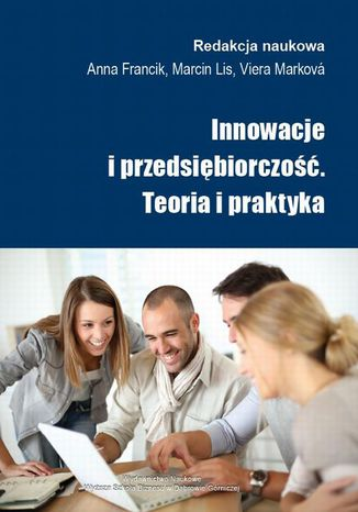 Okładka książki/ebooka Innowacje i przedsiębiorczość. Teoria i praktyka