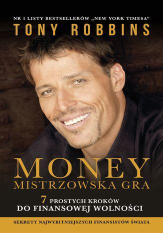 Okładka książki/ebooka MONEY. Mistrzowska gra. 7 prostych kroków do finansowej wolności