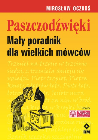 Okładka książki/ebooka Paszczodźwięki. Mały poradnik dla wielkich mówców