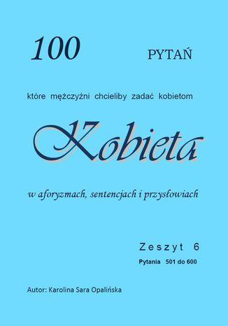 Okładka książki/ebooka Zeszyt 6. 100 pytań, które mężczyźni chcieliby zadać kobietom