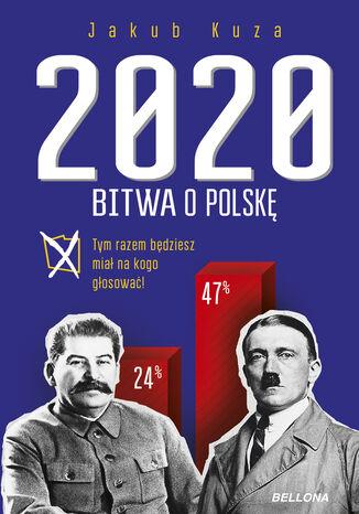 Okładka książki/ebooka Bitwa o Polskę 2020