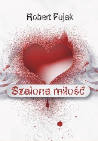 Okładka książki/ebooka Szalona miłość