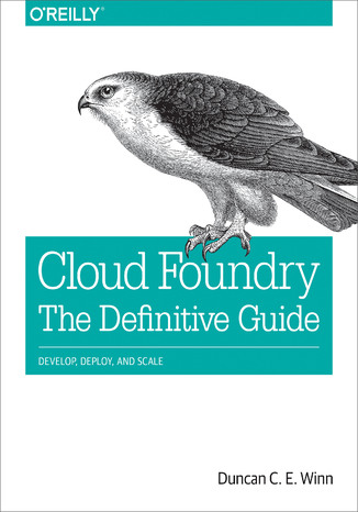 Okładka książki Cloud Foundry: The Definitive Guide. Develop, Deploy, and Scale