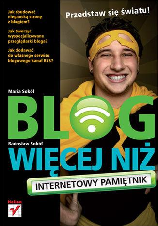 Okładka książki/ebooka Blog, więcej niż internetowy pamiętnik