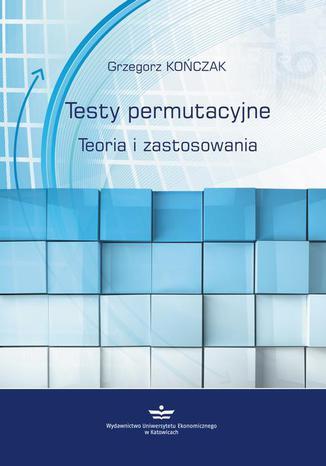 Okładka książki/ebooka Testy permutacyjne. Teoria i zastosowania