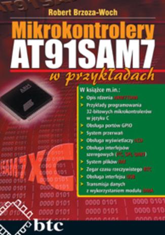 Okładka książki/ebooka Mikrokontrolery AT91SAM7 w przykładach