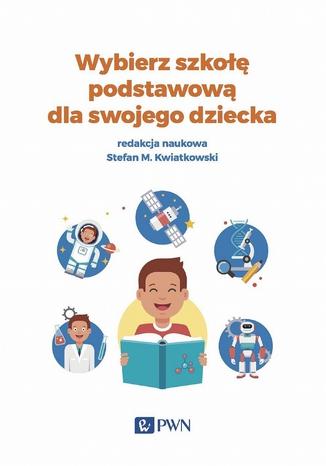 Okładka książki/ebooka Wybierz szkołę podstawową dla swojego dziecka