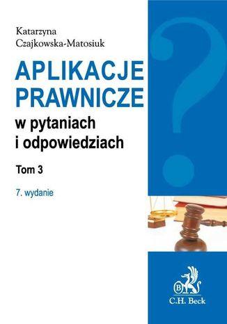 Okładka książki/ebooka Aplikacje prawnicze w pytaniach i odpowiedziach. Tom 3