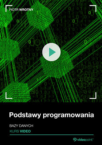 Okładka książki/ebooka Podstawy programowania. Kurs video. Bazy danych