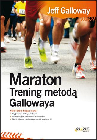 Okładka książki/ebooka Maraton. Trening metodą Gallowaya