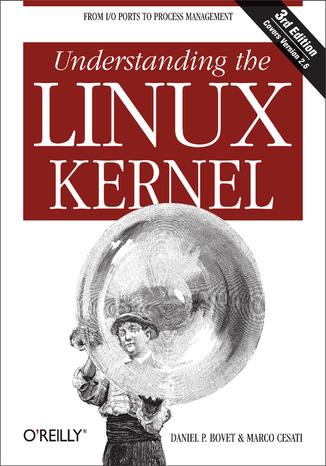 Okładka książki/ebooka Understanding the Linux Kernel. 3rd Edition