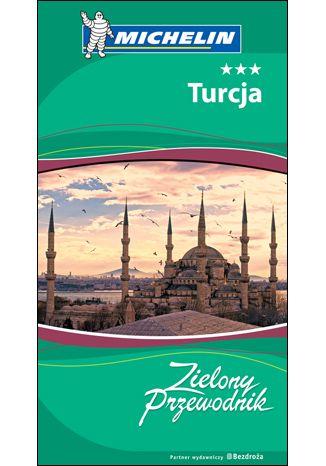 Okładka książki/ebooka Turcja. Zielony Przewodnik. Wydanie 1