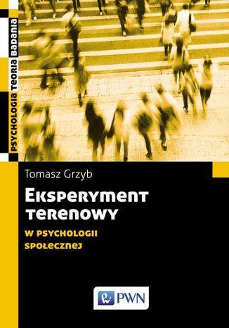 Okładka książki/ebooka Eksperyment terenowy w psychologii społecznej