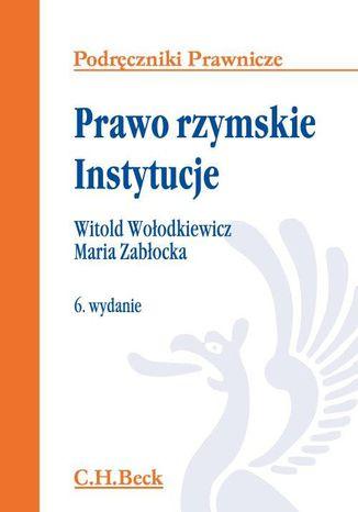 Okładka książki/ebooka Prawo rzymskie. Instytucje. Wydanie 6
