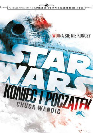Okładka książki/ebooka Star Wars. Koniec i początek