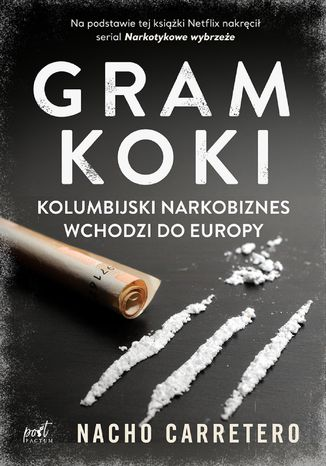 Okładka książki/ebooka Gram koki. Kolumbijski narkobiznes wchodzi do Europy