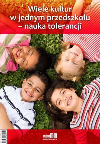 Okładka książki/ebooka Wiele kultur w jednym przedszkolu - nauka tolerancji