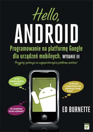 Okładka książki Hello, Android. Programowanie na platformę Google dla urządzeń mobilnych. Wydanie III