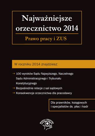Okładka książki/ebooka Najważniejsze orzecznictwo 2014. Prawo pracy i ZUS